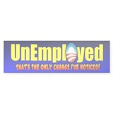 Unemployed Bumper Sticker (10 pk)