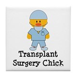 Transplant Surgery Chick Tile Coaster