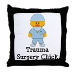 Trauma Surgery Chick Throw Pillow