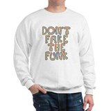 Don't Fake The Funk Sweater