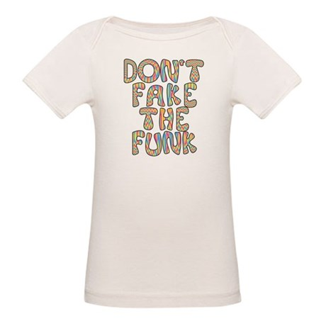 Don't Fake The Funk Organic Baby T-Shirt