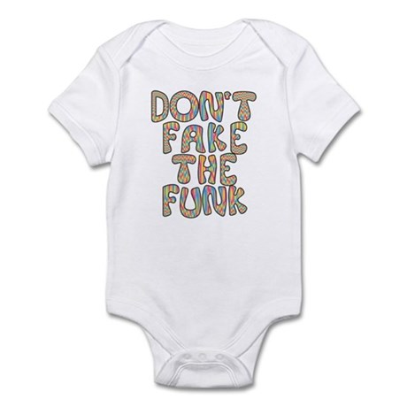 Don't Fake The Funk Infant Bodysuit