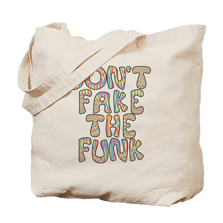 Don't Fake The Funk Tote Bag