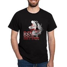 DJ's Do It Better T-Shirt