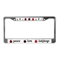 Peace, love, ladybugs License Plate Frame