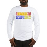 Easy Snowmobiling Long Sleeve T-Shirt