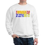 Easy Snowmobiling Sweatshirt