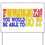 Easy Snowmobiling Yard Sign