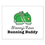 Mommy's Future Running Buddy Small Poster