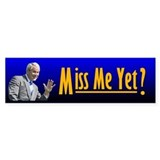 Miss Me Yet? Bumper Car Sticker