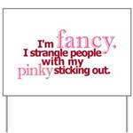 """""""Pinky Sticking Out"""" Yard Sign"""