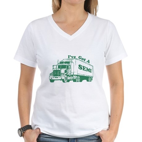 I've Got A Semi Womens V-Neck T-Shirt