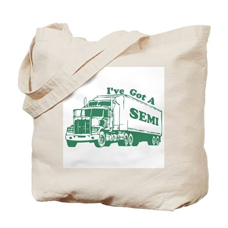I've Got A Semi Tote Bag