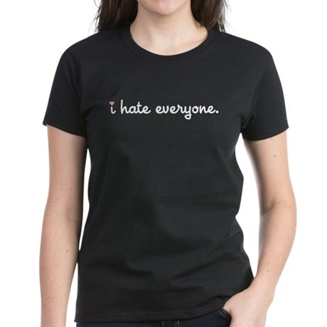 I Hate Everyone Women's Dark T-Shirt