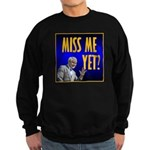 Miss Me Yet? Sweatshirt (dark)