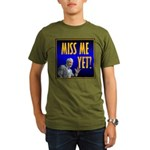 Miss Me Yet? Organic Men's T-Shirt (dark)