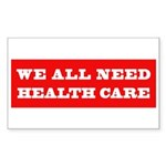 We All Need Health Care Rectangle Sticker 10 pk)