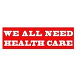 We All Need Health Care Bumper Sticker (50 pk)