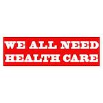 We All Need Health Care Bumper Sticker (10 pk)