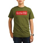 We All Need Health Care Organic Men's T-Shirt (dar