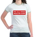 We All Need Health Care Jr. Ringer T-Shirt