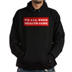 We All Need Health Care Hoodie (dark)
