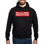 We All Need Health Care Hoodie (dark)