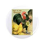"Year Of The Rooster2 3.5"" Button"