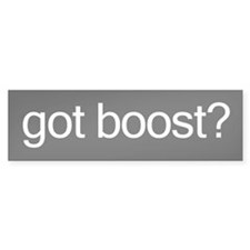got boost? Bumper Bumper Sticker