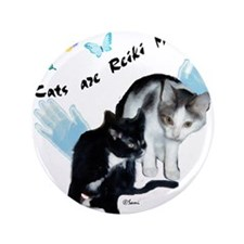"Cats Are Reiki Magnets 3.5"" Button"