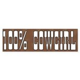 100 Percent Cowgirl Bumper Bumper Sticker