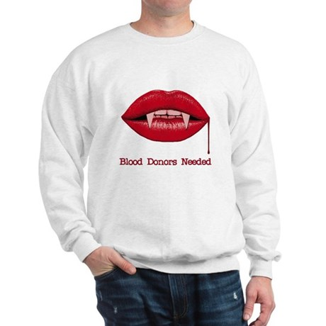 Blood Donors Needed Sweatshirt