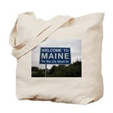 Maine: The Way Life Should Be Tote Bag