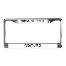 Trust Me: Broker License Plate Frame