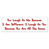I Laugh At You..... Bumper Car Sticker