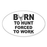 BORN TO HUNT Oval Bumper Stickers