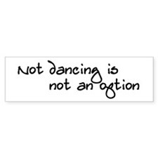 Not dancing Bumper Sticker (50 pk)