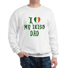 I Love My Irish Dad Sweatshirt