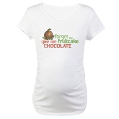 Forget Fruitcake Maternity T-Shirt