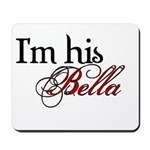 I'm his Bella Swan Mousepad