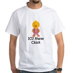 ICU Nurse Chick White T-Shirt