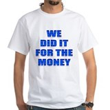 We did it for the show! Shirt