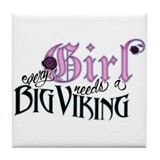 Every Girl Needs a Big Viking Tile Coaster