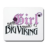Every Girl Needs a Big Viking Mousepad