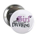 "Every Girl Needs a Big Viking 2.25"" Button"