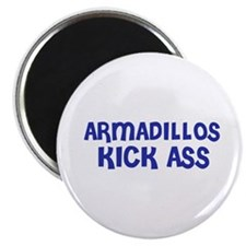 "Armadillos Kick Ass 2.25"" Magnet (10 pack)"