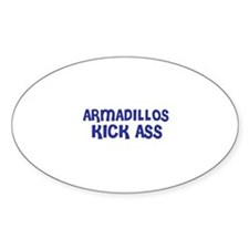 Armadillos Kick Ass Oval Decal