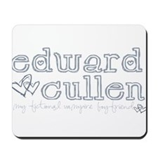 Edward Cullen-My Fictional Bo Mousepad