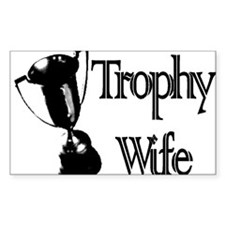 Trophy Wife Rectangle Decal