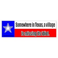 Somewhere in Texas a Village Bumper Bumper Sticker